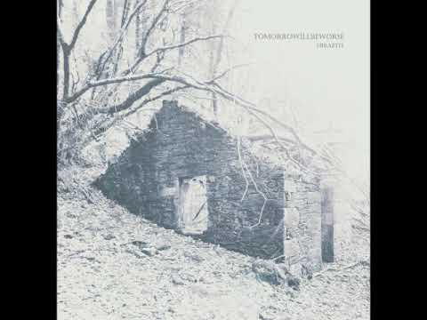 Tomorrowillbeworse - Hiraeth (Full Album)