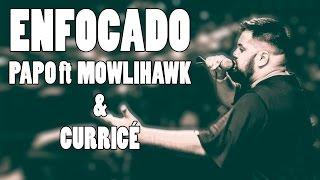 Letra ENFOCADO - PAPO ft Mowlihawk &Currice thumbnail