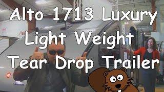 Alto 1713 Luxury Light Weight RV Tear Drop Trailer