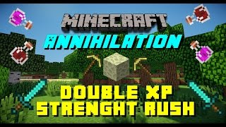 Minecraft Annihilation Strenght Rush ►Double Xp Farm [HD]
