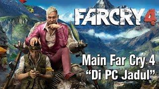 """Far Cry 4 Di PC Jadul """"Core2Duo 2.2ghz / 2GB RAM / Nvidia GT520 1GB"""""""