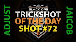 TRICKSHOT OF THE DAY - SHOT #72 - ADJUST_JAICOB - BLACK OPS 2