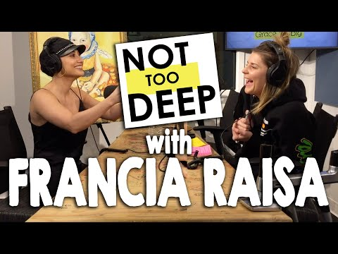 FRANCIA RAISA On #NotTooDeep // Grace Helbig