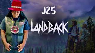 J25 - Land Back (Audio)