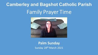 Family Prayer Time video for Palm Sunday (Year B), Sunday 28 March  2021
