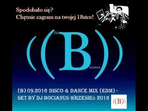 (B) 09.2016 Disco & Dance Mix (EDM) - Set by Dj Bocianus Wrzesień 2016