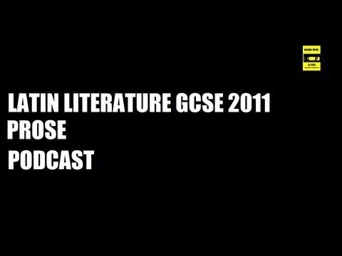 Latin Literature GCSE 2011 Prose PODCASTS