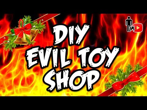 DIY Evil Toy Shop