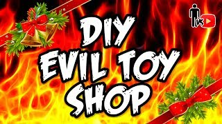 DIY Evil Toy Shop (Watch for Charity)