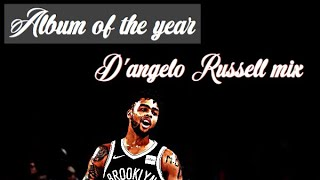 "D'angelo Russell mix -""album of the year"", J.cole"