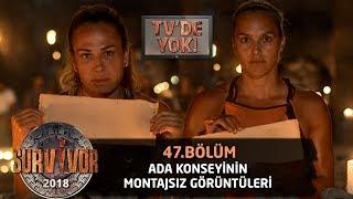 TV'DE YOK | Ada konseyinin montajsız görüntüleri! | 47.Bölüm | Survivor 2018