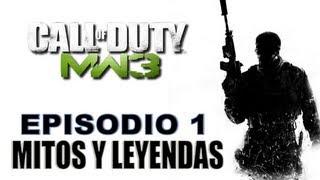 MW3 Mitos y Leyendas - MW3 Mitos y Leyendas: Episodio 1