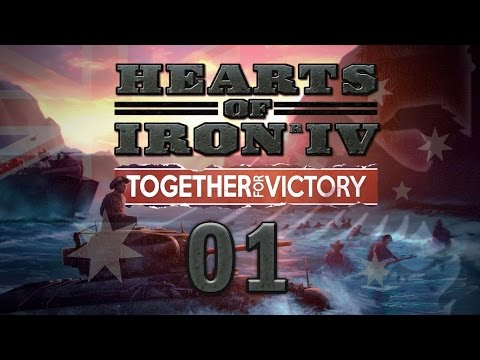 Hearts of Iron IV AUSTRALIA #01 Together for Victory DLC - Gameplay / Let's Play
