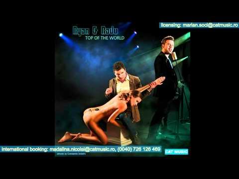Ryan & Radu - Top Of The World (Official Single)
