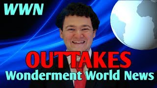 Wonderment World News - Out-takes (Part 1)