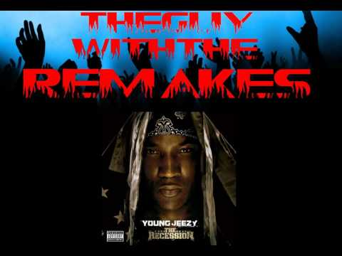 Young Jeezy - By The Way (TheGuyWithTheRemakes)