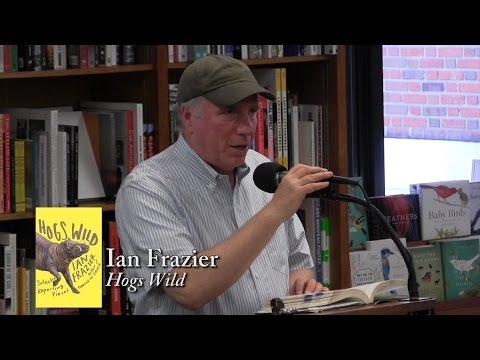 "Ian Frazier, ""Hogs Wild"""