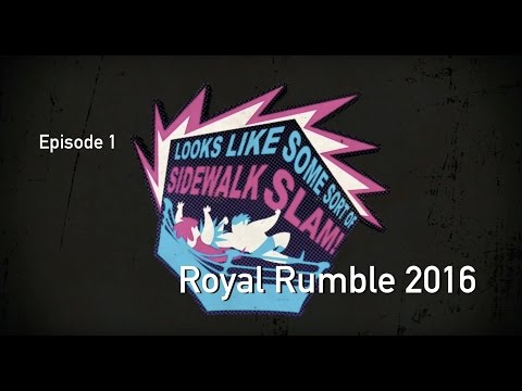 Sidewalk Slam 01 - Royal Rumble 2016