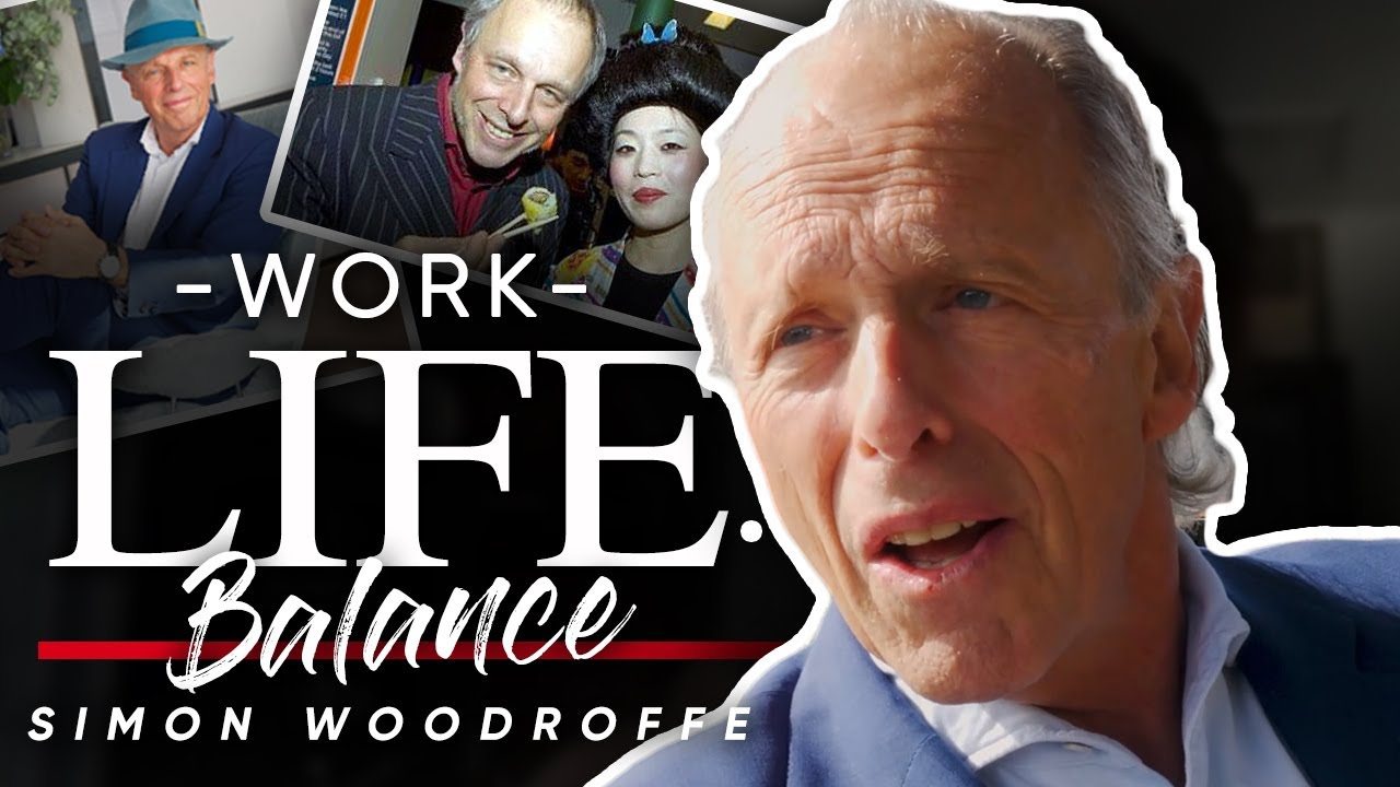 "WORK LIFE BALANCE: ""You Have To Step Outside Your Comfort Zone."" - Simon Woodroffe"