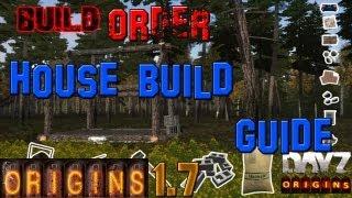 Dayz Origins: House Build Order - Guide