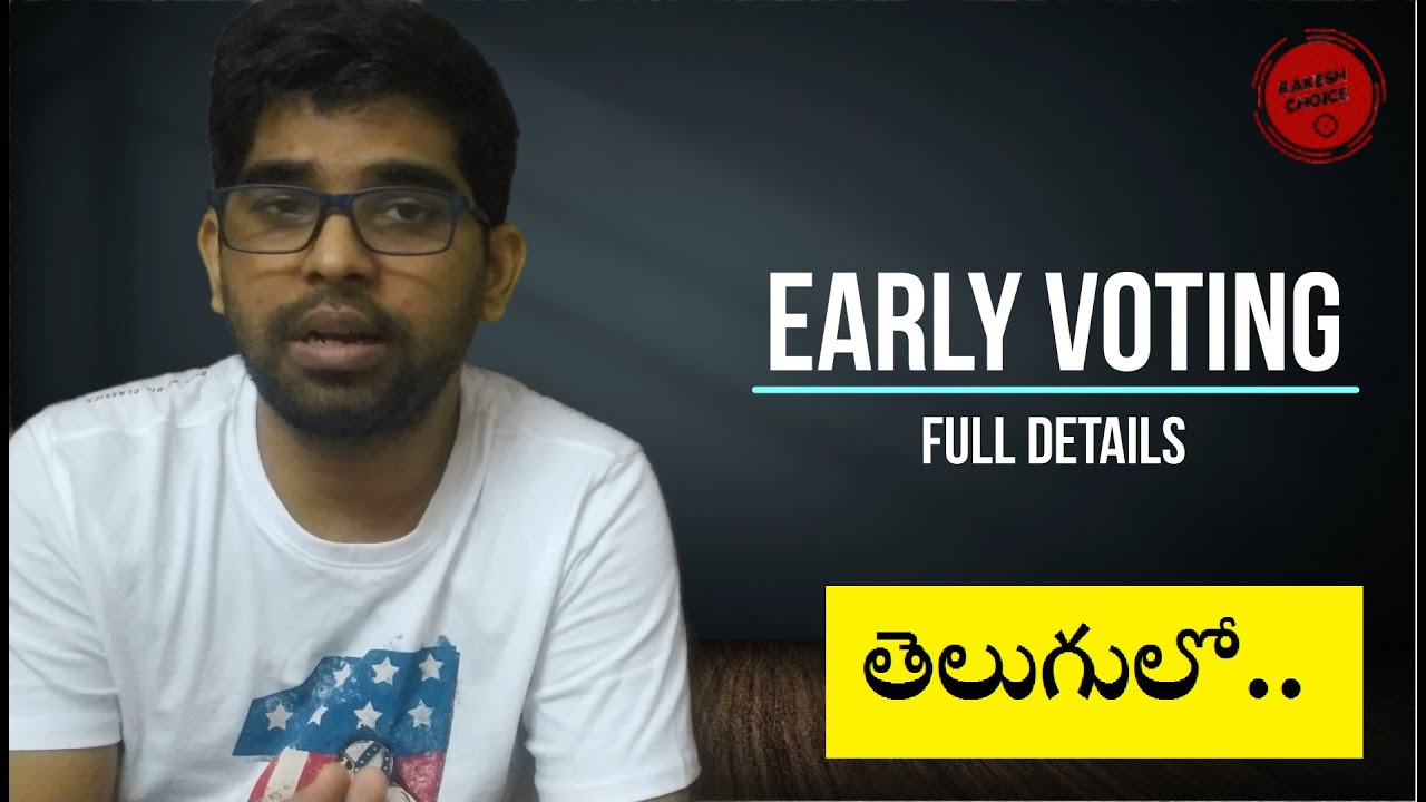 Early Voting Explained In Telugu || US Election Process || Rakesh Choice