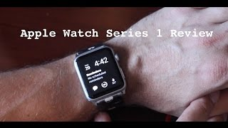 apple watch series 1 real world review