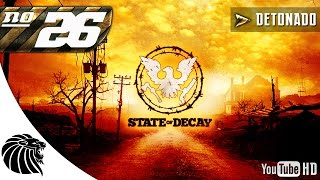 State Of Decay Detonado #26 [PT-BR]