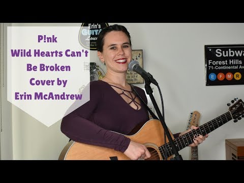 Pink - Wild Hearts Can't Be Broken (Cover by Erin McAndrew)