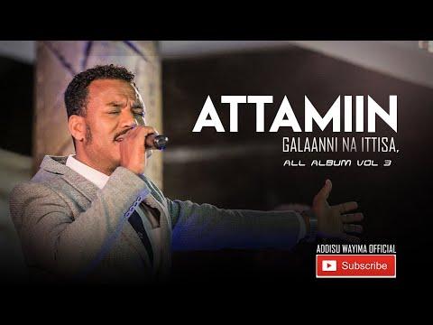 Addisu Wayima | Attamiin Galaanni Na Ittisa | ( Official Audio ) All  Album Vol 3