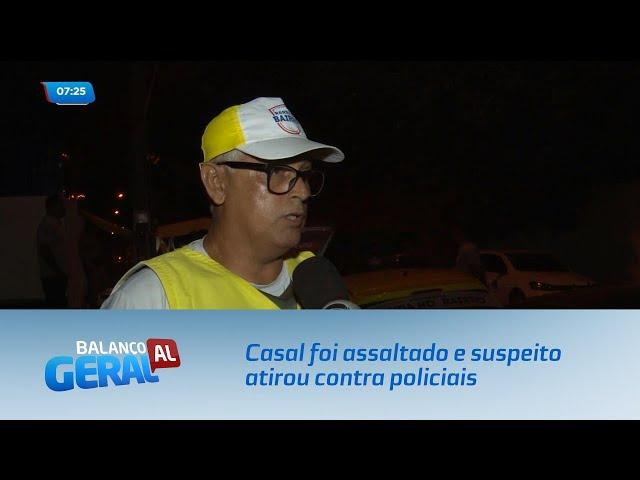 Casal foi assaltado e suspeito atirou contra policiais
