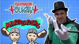 Operation Ouch - Mindbenders! | Illusions