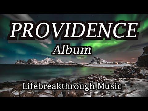PROVIDENCE Album- Lifebreakthrough Music