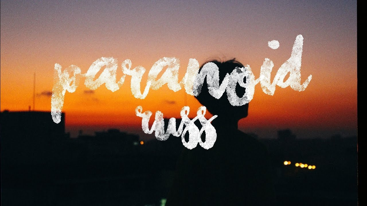 Russ — Paranoid (Lyrics)