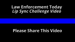 Official Law Enforcement Today Lip Sync Challenge