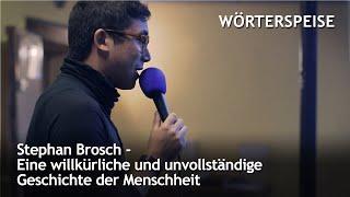 Stephan Brosch – Eine willkürliche und unvollständige Geschichte der Menschheit