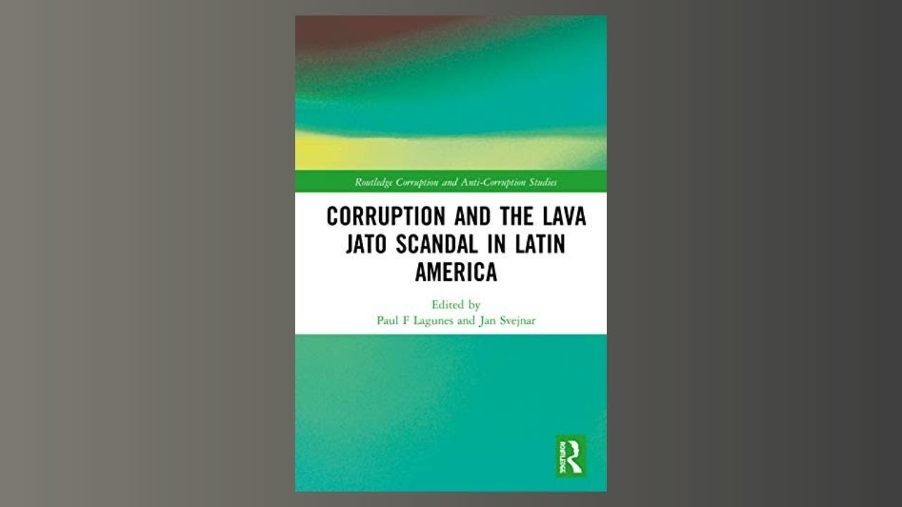 Book Talk (Part 2): Corruption and the Lava Jato Scandal in Latin America