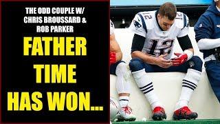 Chris Broussard & Rob Parker: Father Time Has Beaten Tom Brady