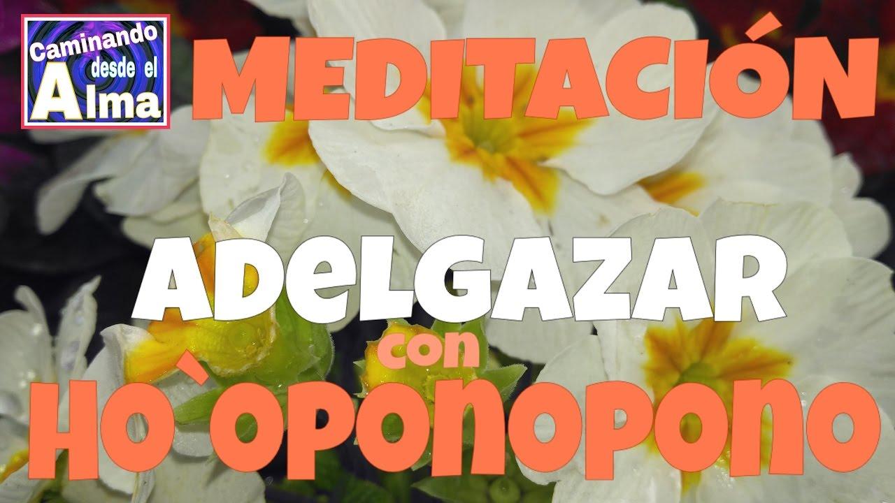 Meditacion para adelgazar hooponopono