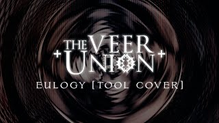 Tool - Eulogy (Cover By The Veer Union)
