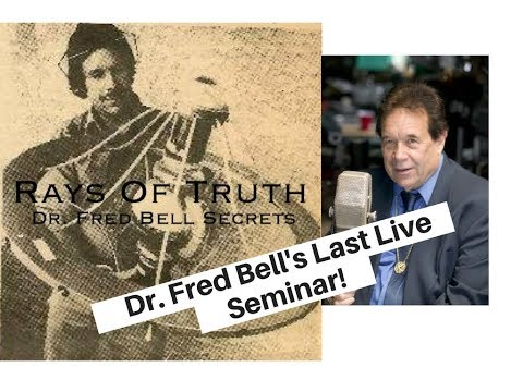 Dr. Fred Bell - Radionic Transmissions FULL LIVE SEMINAR - Day 1