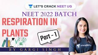 Respiration in Plants | Part 1 | NCERT Concepts | NEET 2022 | Dr. Gargi Singh