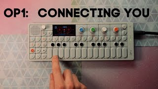OP-1: Connecting You