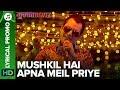 MUSHKIL HAI APNA MEIL PRIYE - Lyrical Promo 03 | Mukkabaaz | Anurag Kashyap