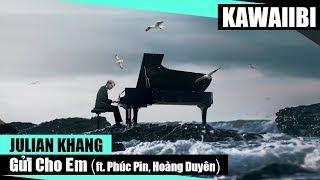 Gửi Cho Em (Lại Gần Hôn Anh Rap Version) - Julian Khang ft. Phúc Pin & Hoàng Duyên [ Video Lyrics ]