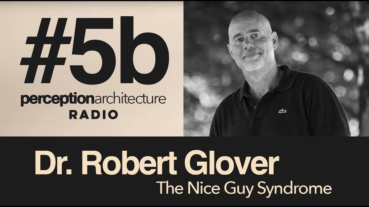 #5b - Dr. Robert Glover - The Nice Guy Syndrome