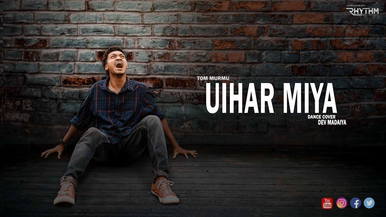 UIHAR MIYA  | Tom Murmu | Santhali song | Dance cover | Dev Madaiya | RHYTHM