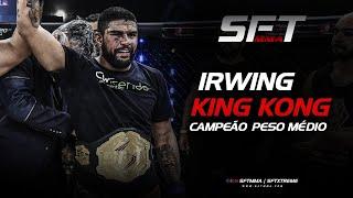 IRWING KING KONG CAMPEÃO PESO MÉDIO SFT