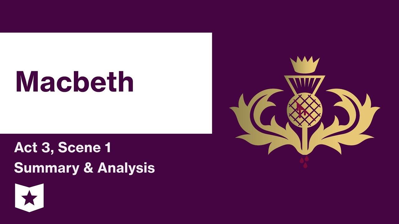 Macbeth By William Shakespeare Act 3 Scene 1 Summary Analysi Youtube Explanation