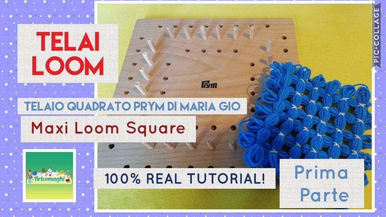 Tutorial Uso Del Telaio Quadrato Prym Maria Gio Loom Square Prima