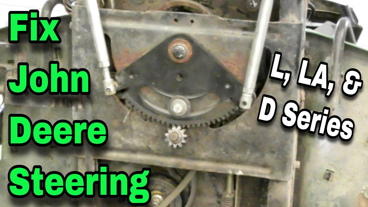 hight resolution of how to fix the steering on john deere l la and d series riding mowers with taryl
